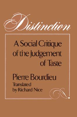 Distinction By Bourdieu, Pierre/ Nice, Richard