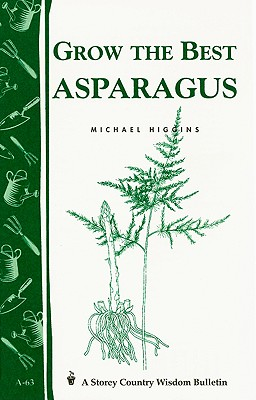Grow the Best Asparagus By Gardenway Editors