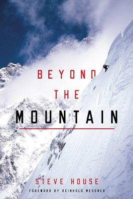 Beyond the Mountain By House, Steve/ Messner, Reinhold (FRW)